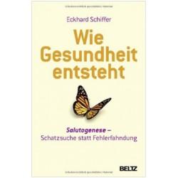 Wie Gesundheit entsteht, Eckhard Schiffer